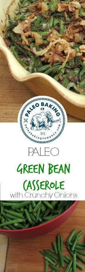 Paleo green bean casserole with crunchy onions for Pinterest