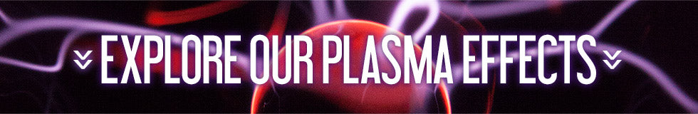 Explore Our Plasma Effects