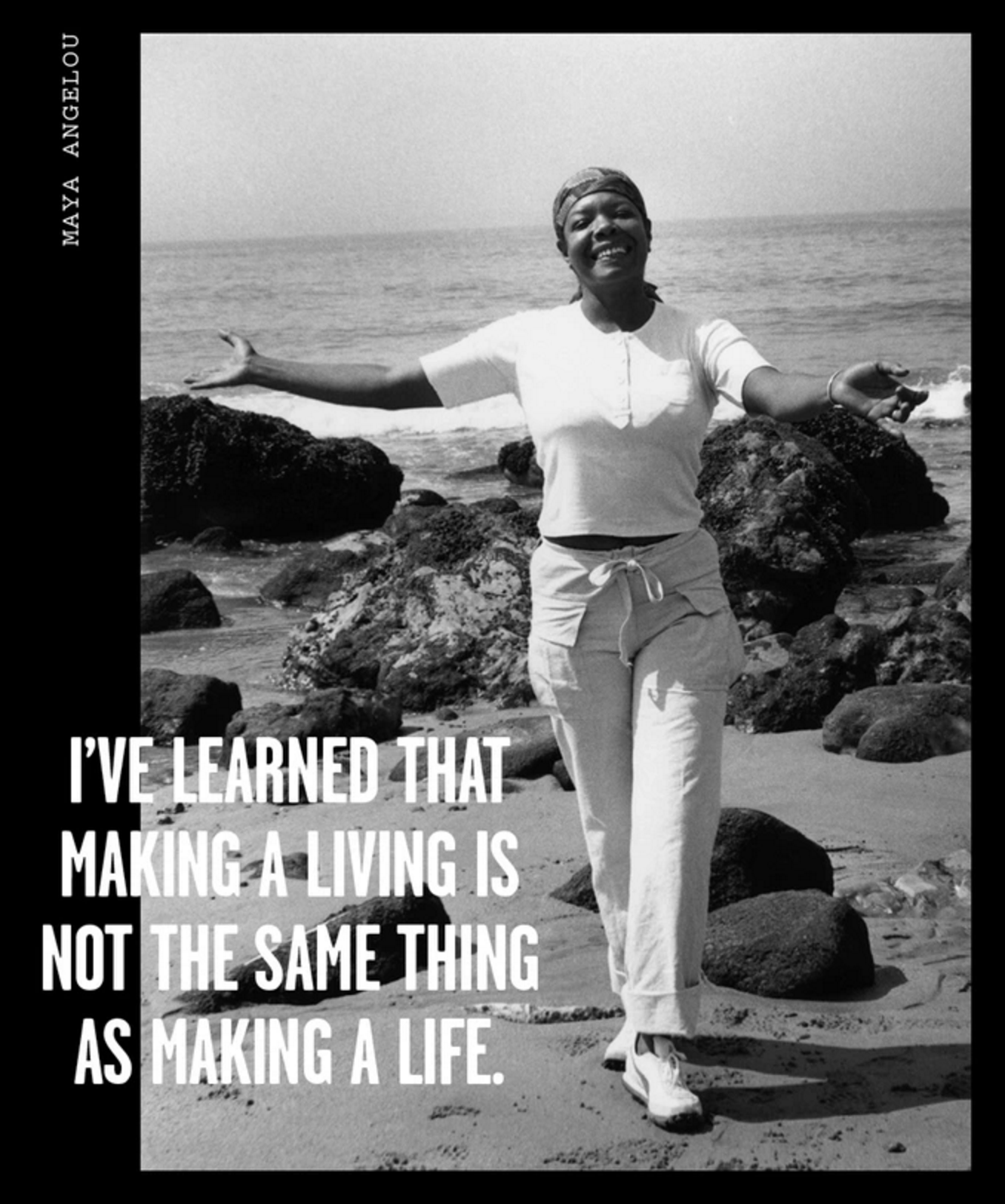Maya Angelou Making a living vs. Making a life