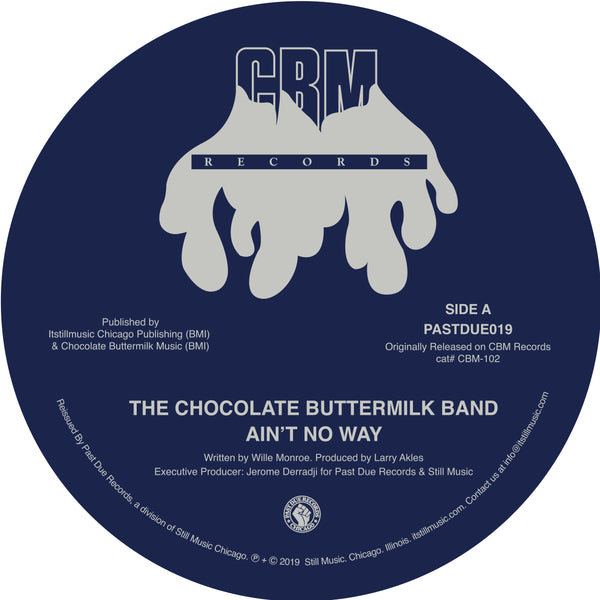 Chocolate Buttermilk Band - Ain't No Way / Can't Let Go  - 7""