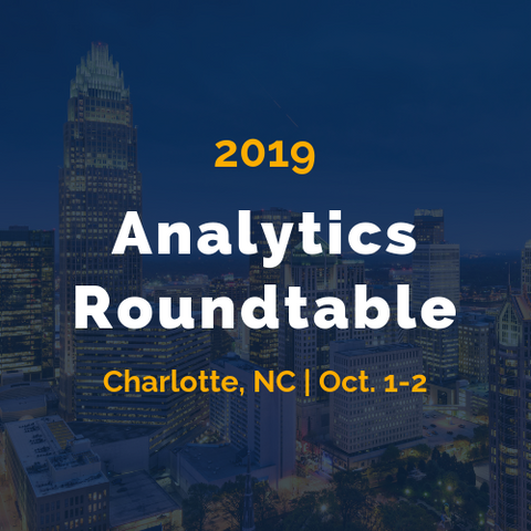 Analytics Roundtable - October 1-2 Charlotte