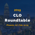 CLO Roundtable - February 11-12 in Phoenix