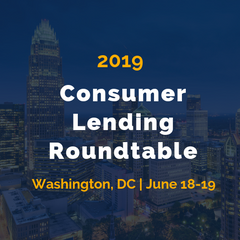 Consumer Lending Roundtable - June 18-19 in Washington, DC