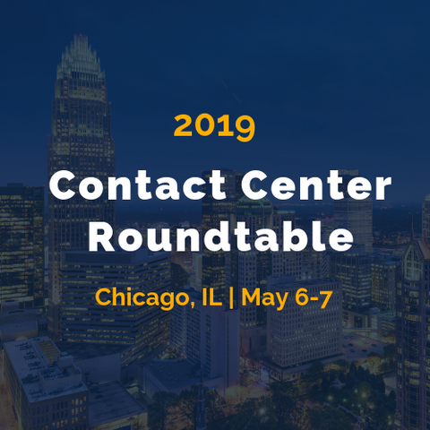 Contact Center Roundtable - May 6-7 in Chicago