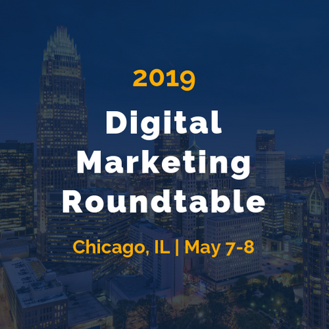 Digital Marketing Roundtable - May 7-8 in Chicago