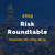 Risk Roundtable - May 28-29 in Charlotte