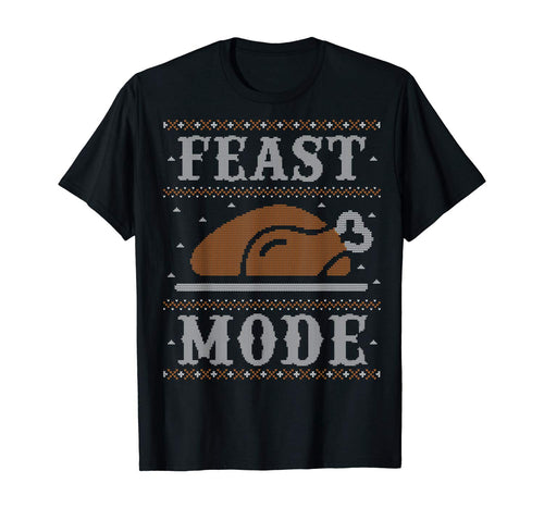 Funny Ugly Thanksgiving Sweater Shirt Feast Mode Tshirt T-Shirt