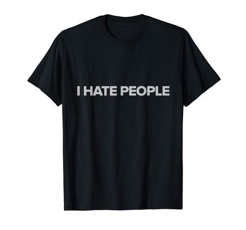 I HATE PEOPLE T-SHIRT No a people person Tee Not a People P