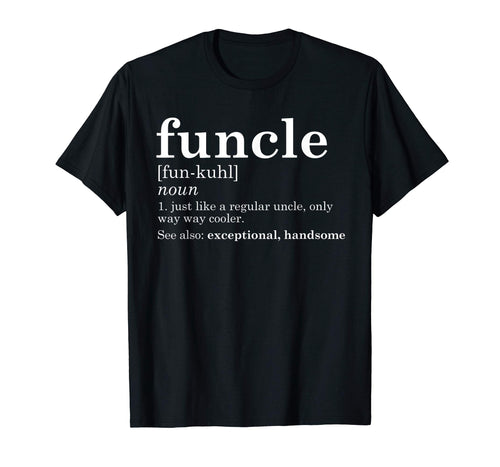 Mens Funcle T Shirt Funny Uncle Father's Dad Best Gift Gag Fun