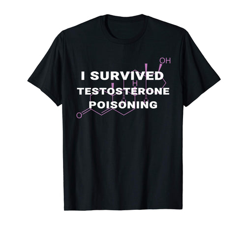 I Survived Testosterone Poisoning LGBTQ Trans Pride Shirt