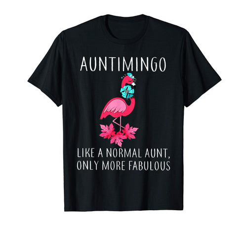 Auntimingo Like A Normal Aunt Only More Fabulous T-Shirt