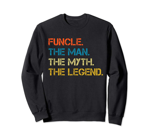The Man The Myth The Legend Sweatshirt for Mens Funcle Dad