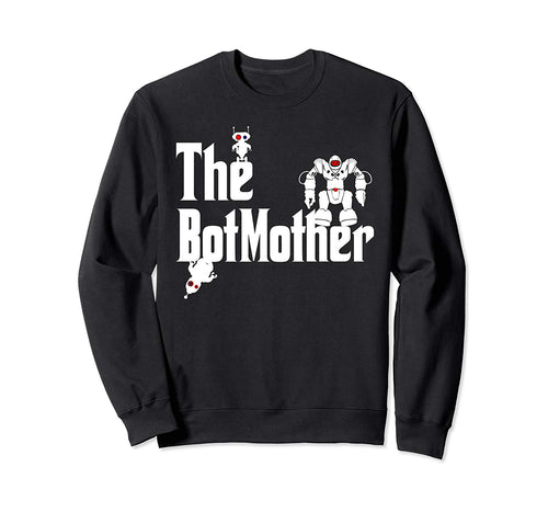 The BotMother STREAM Robotics Sweatshirt