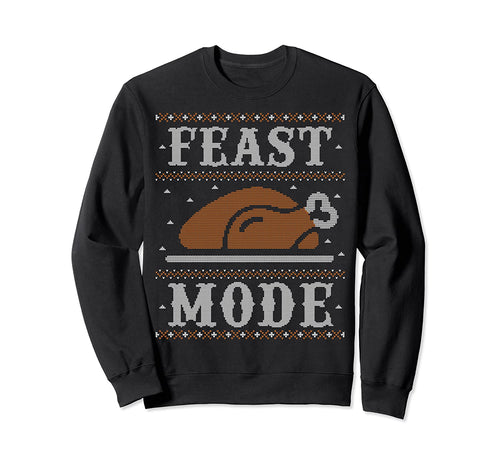 Ugly Thanksgiving Sweater Funny Feast Mode Sweatshirt Sweatshirt
