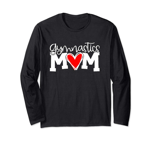 Gymnastics Mom, Gymnastics Mother, I Am A Gymnastics Mom Long Sleeve T-Shirt
