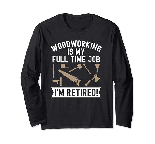 Woodworking Woodcarving Wood Carving Carpenter Wood Carver Long Sleeve T-Shirt