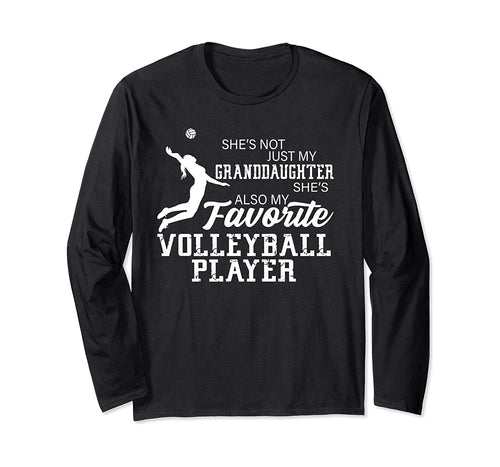 She's Not Just My Granddaughter Favorite Volleyball Player Long Sleeve T-Shirt