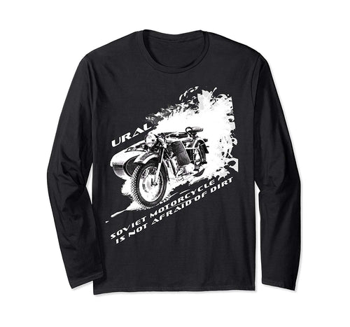 Soviet heavy motorcycles like URAL are not afraid of dirt Long Sleeve T-Shirt