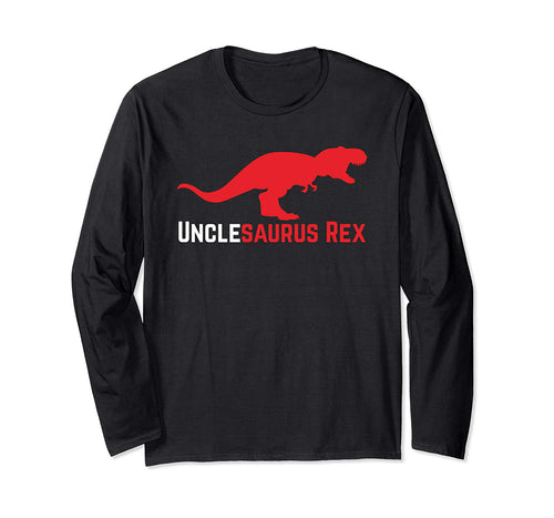 Unclesaurus Rex Uncle Gift Uncle's Day Long Sleeve T-Shirt