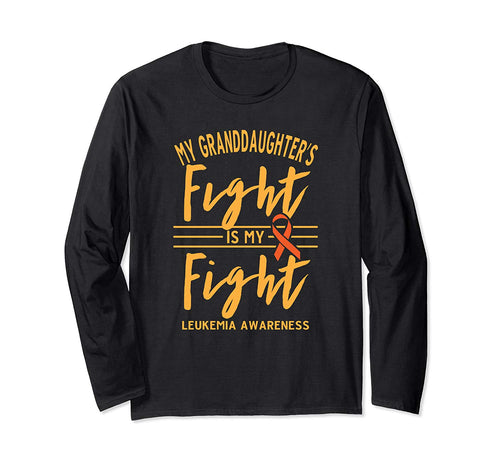My Granddaughter's Fight is My Fight Leukemia Awareness Long Sleeve T-Shirt