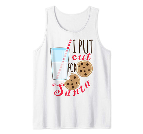 Funny Christmas Cookies And Milk I Put Out For Santa Tank Top