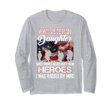 Charger l'image dans la galerie, WWII Veteran Daughter Most People Never Meet Their Heroes  Long Sleeve T-Shirt