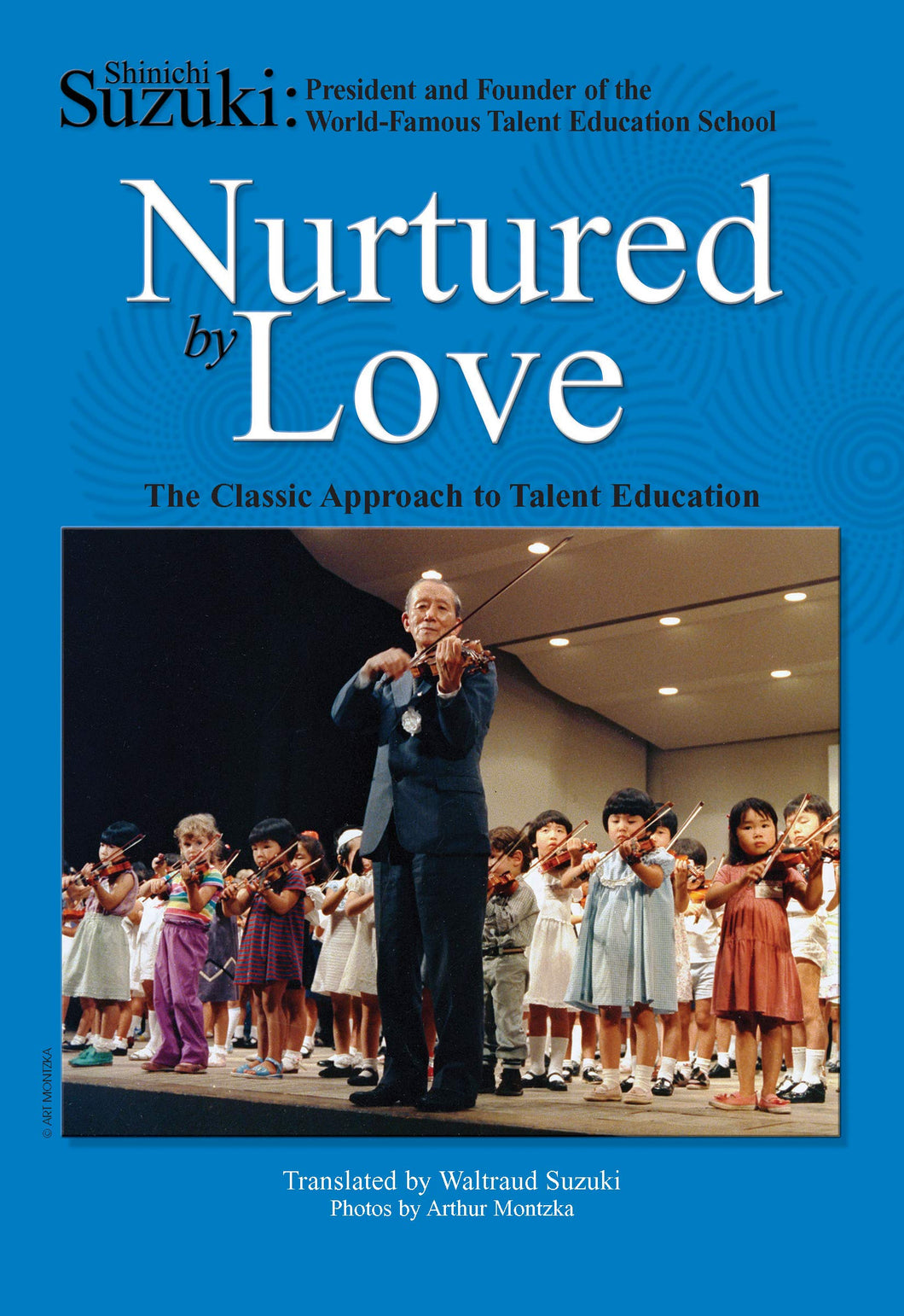 Nurtured by Love: The Classic Approach to Talent Education (Paperback)