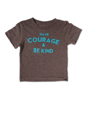 Have Courage and Be Kind Toddler Tee