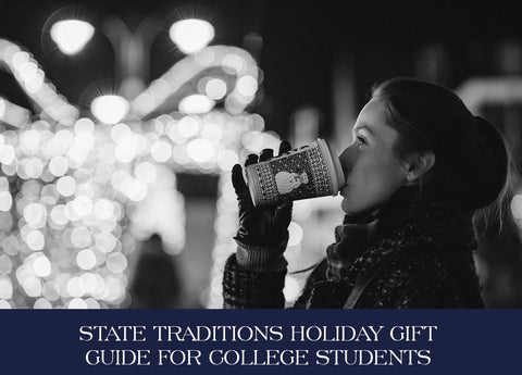 STATE TRADITIONS COLLEGE STUDENT GIFT GUIDE