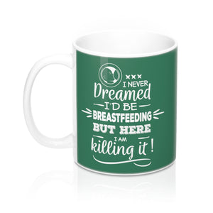 I Never Dreamed Mug