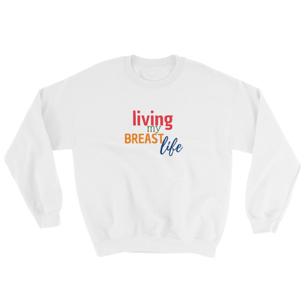 Breast Life Sweatshirt