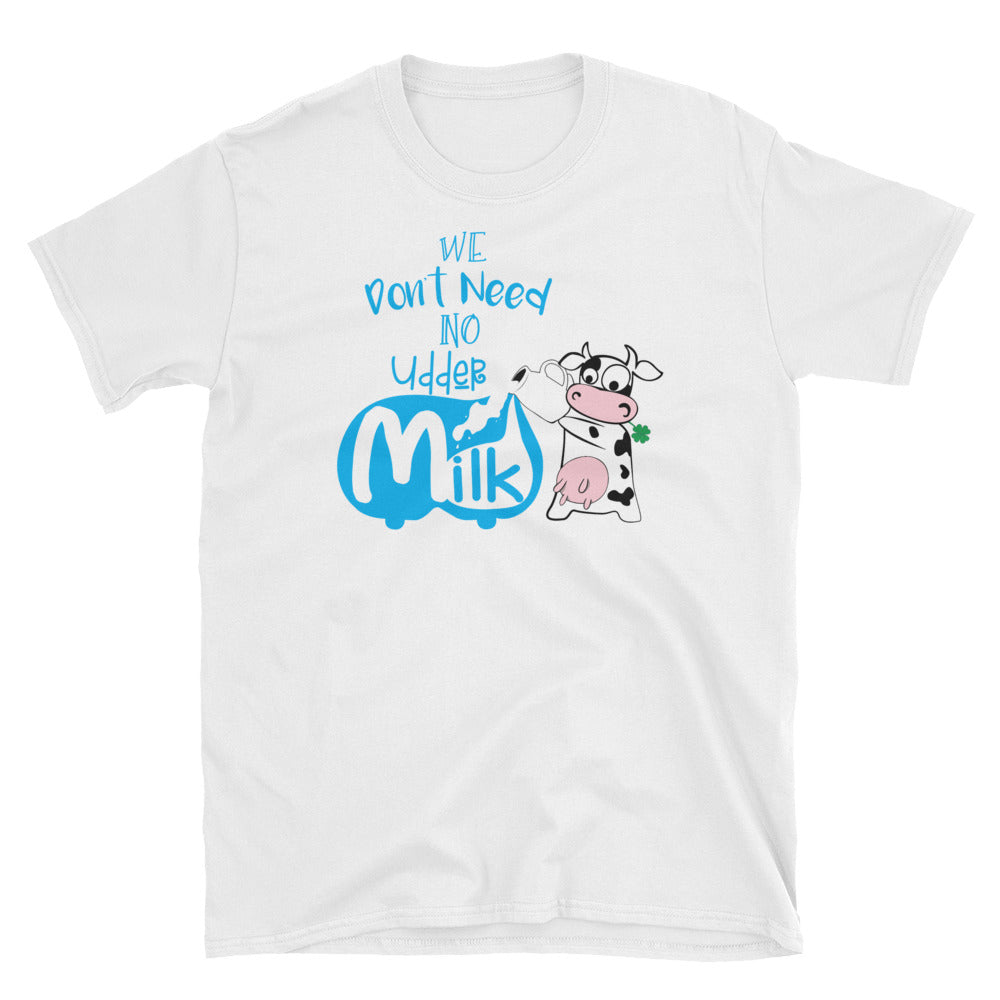 No Udder Milk T-Shirt