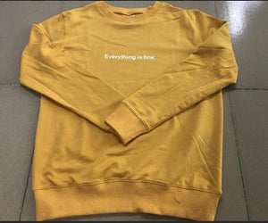 Everything is fine Sweatshirt Long Sleeve Pullover Yellow Clothes Stylish Crewneck Casualuotelab-uotelab