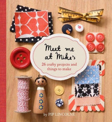 Meet Me at Mike's: 26 Fun and Crafty Projects [Spiral-Bound]