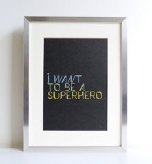 Sprout And Sparrow - I Want To Be A Super Hero - Kids Print