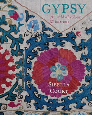 Sibella Court - Gypsy : A World Of Colour And Interiors - Book