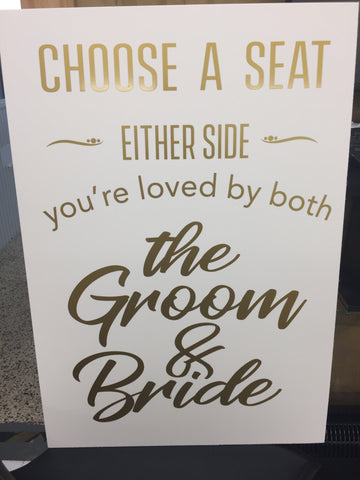 "Arcylic Satin White and Gold ""Choose a seat"" Sign"