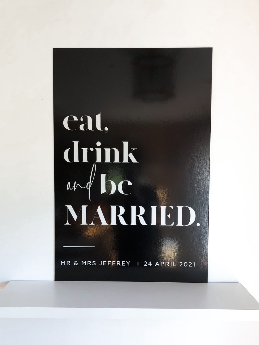 Printed - MADEN Reception sign -  Eat, drink & be married.