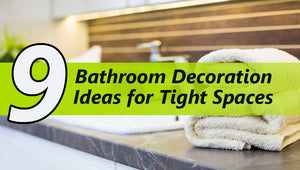 9 Bathroom Decoration Ideas for Tight Spaces