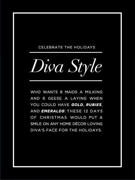 Celebrate the holiday, Diva Style!