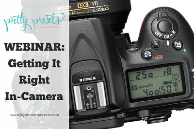 FREE WEBINAR: Getting It Right In-Camera