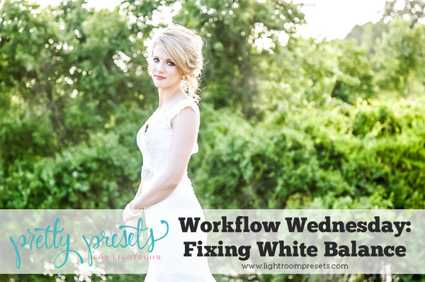 Workflow Wednesday: Getting a Correct White Balance