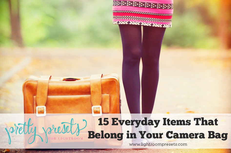 Everyday Items for Your Camera Bag | Pretty Presets Photography Tutorial