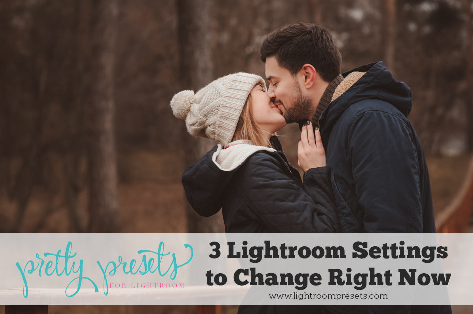 3 Lightroom Settings to Change Right Now | Lightroom Presets