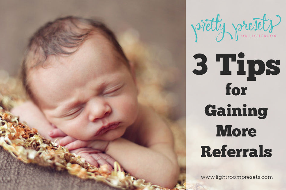 3 tips for getting more photography referrals