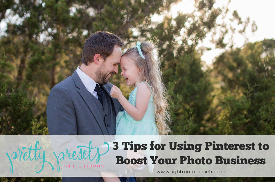 3 Tips for Using Pinterest to Boost Your Photography Business