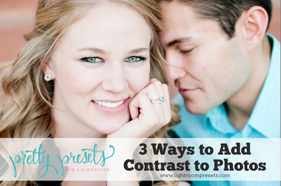 3 Ways To Add Contrast To Your Photos