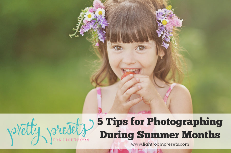 Tips for Summer Photography from Pretty Presets