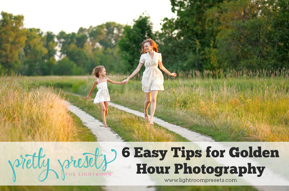 6 Easy tips for Golden Hour Photography