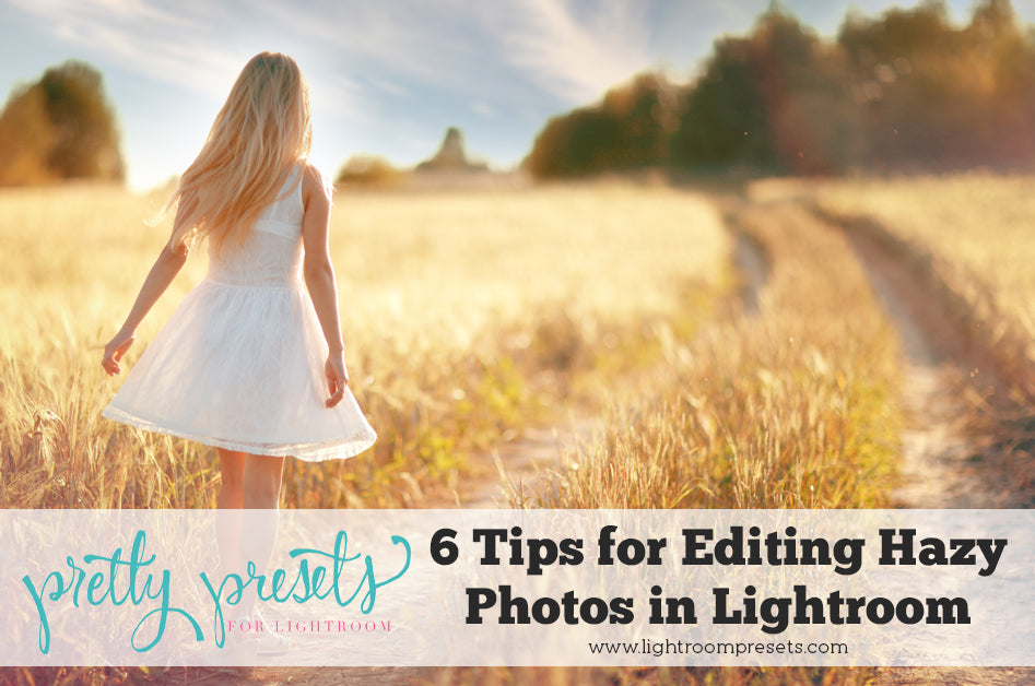 6 Tips for editing hazy backlit photos in Lightroom | Pretty Presets Lightroom Tutorial